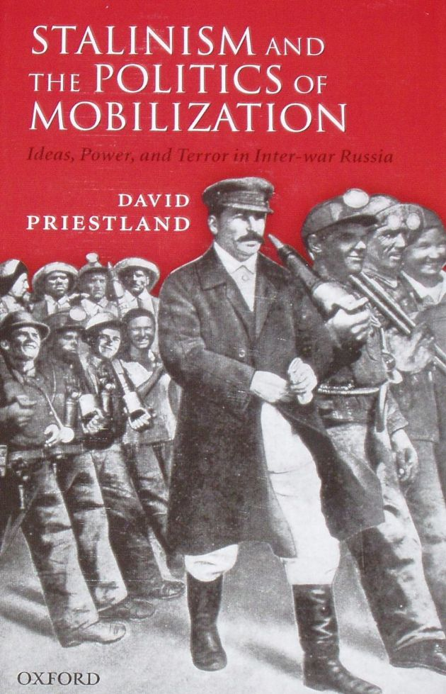 Stalinism and the Politics of Mobilization, by David Priestland
